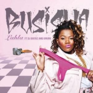 Busiswa - Lahla Ft. DJ Buckz & Uhuru